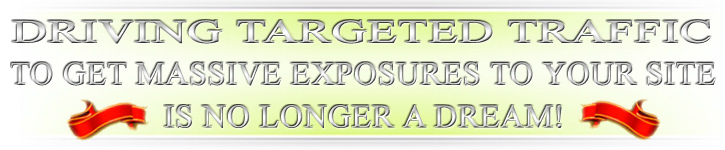 Driving targeted traffic to get massive exposures to your sites is no longer a dream